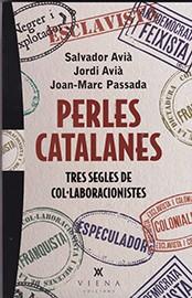 Perles catalanes. Tres segles de col·laboracionistes