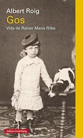 Gos. Vida de Rainer Maria Rilke