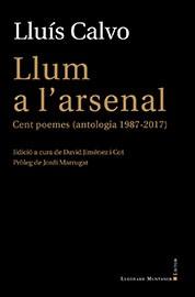Llum a l'arsenal. Cent poemes (antologia 1987-2017)