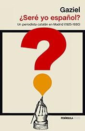 ¿Seré yo español? Un periodista catalán a Madrid (1925-1930)