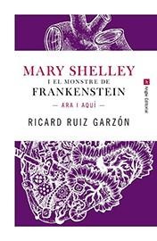 Mary Shelley i el monstre de Frankenstein