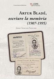 Artur Bladé, escriure la memòria (1907-1995)